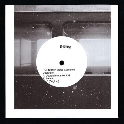 MARCO CASSANELLI   Departure (Rohs! Records) - EP