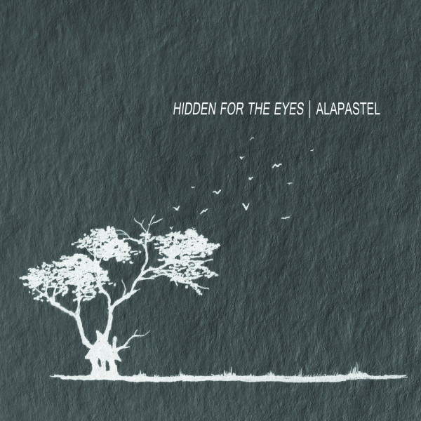 ALAPASTEL |  Hidden For The Eyes (Slowcraft Records) – CD