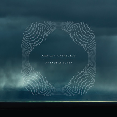 CERTAIN CREATURES | Nasadiya Sukta (Mysteries of the Deep) - LP