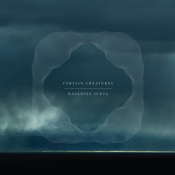 CERTAIN CREATURES | Nasadiya Sukta (Mysteries of the Deep) – LP
