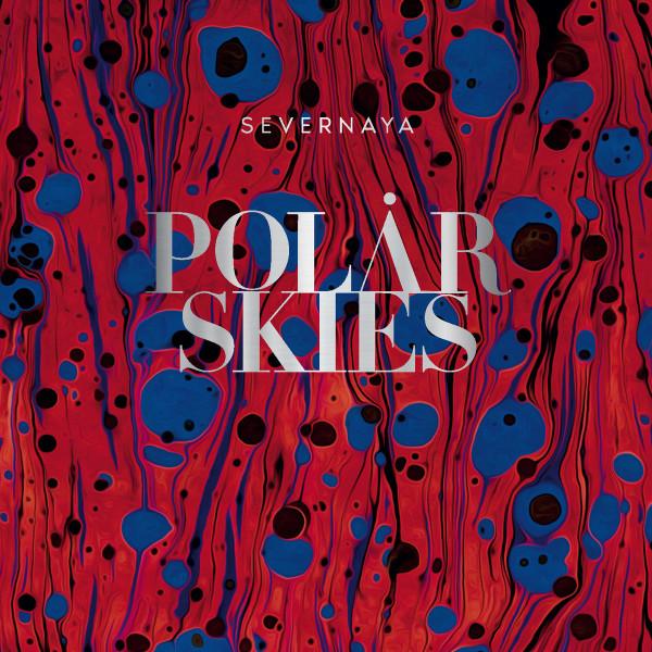 SEVERNAYA | Polar Skies (Fauxpas Musik) – LP