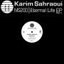 KARIM SAHRAOUI | Eternal Life EP : Part 1 (Transmat)