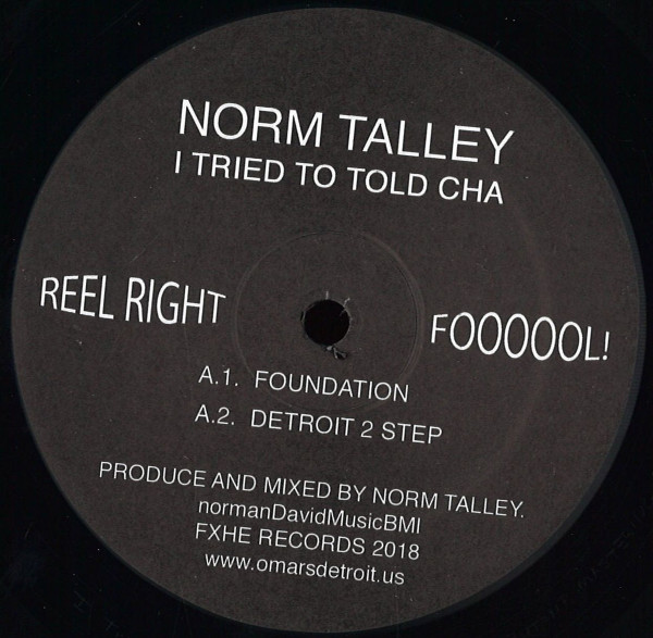 NORM TALLEY | I Tried To Told Cha (FXHE Records) – EP