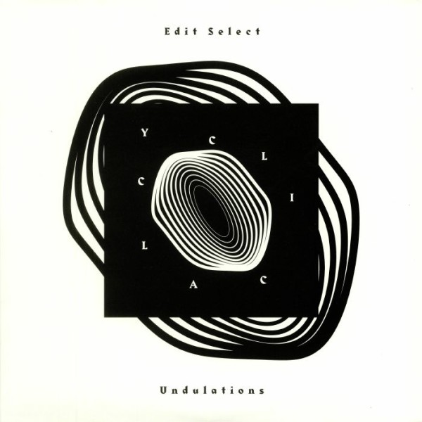 EDIT SELECT | Cyclical Undulations (Soma Quality Recordings) – 2xLP