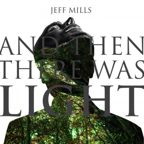 JEFF MILLS | And Then There Was Light (Axis) - CD