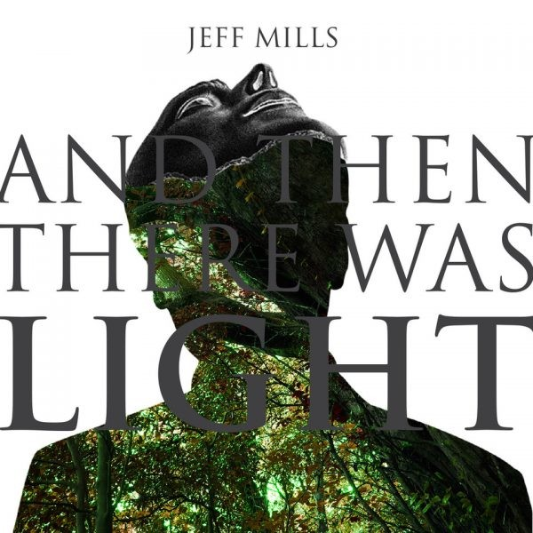 JEFF MILLS | And Then There Was Light (Axis) – CD