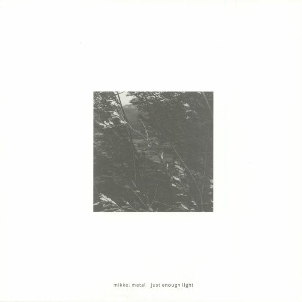 MIKKEL METAL | Just Enough Light (Echocord) – LP
