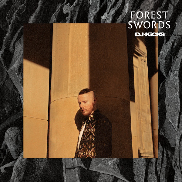 VARIOUS ARTISTS |  DJ-Kicks : Forest Swords (!K7 records) – CD/LP