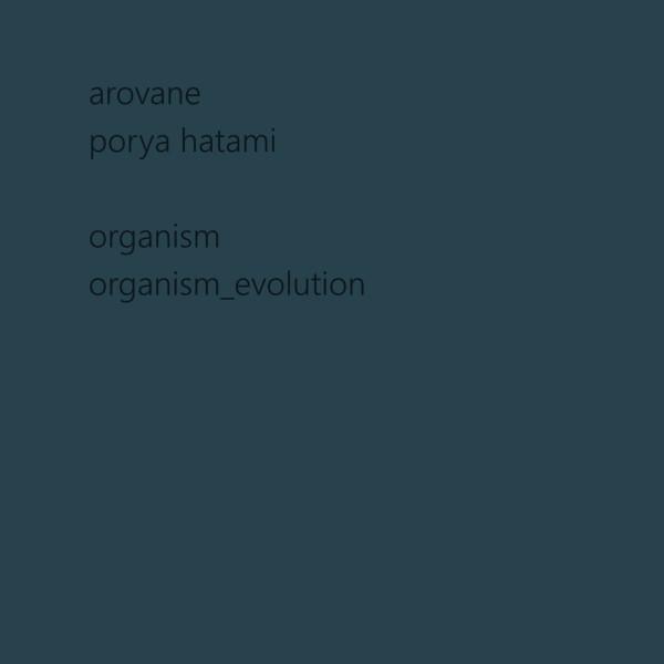 AROVANE & PORYA HATAMI | Organism / Organism_evolution (Karlrecords) – 2xCD