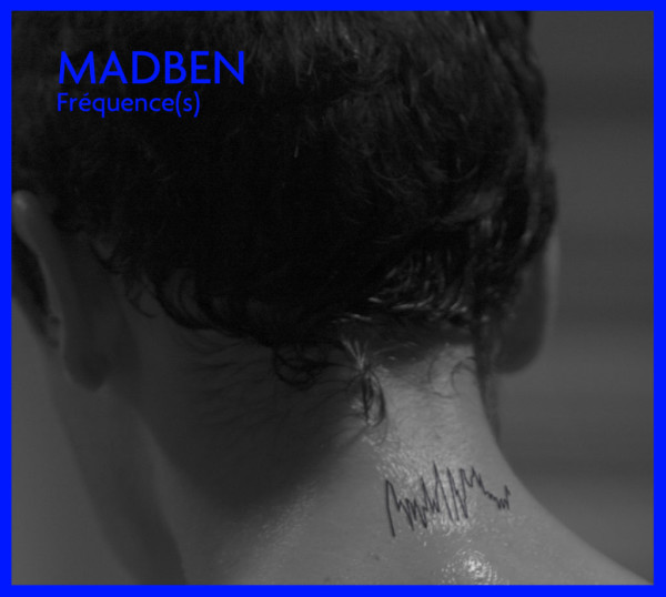 MADBEN | Fréquence(s) (Astropolis Records) – CD/LP