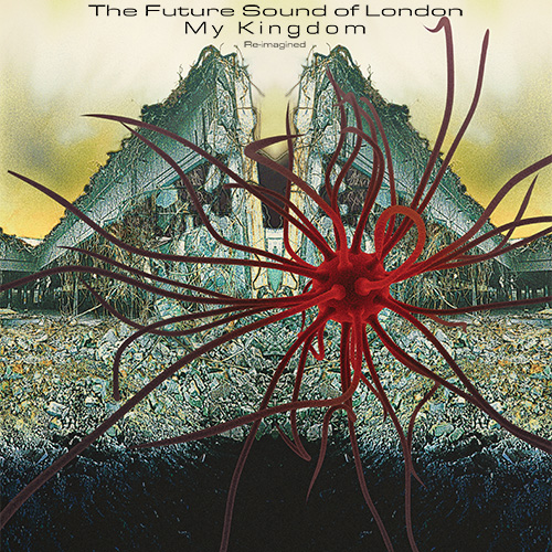 FUTURE SOUND OF LONDON | My Kingdom Re-imagined (EBV) - LP