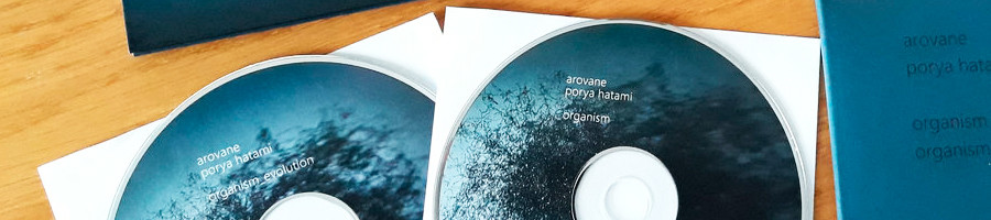 AROVANE & PORYA HATAMI | Organism / Organism_evolution (2xCD)