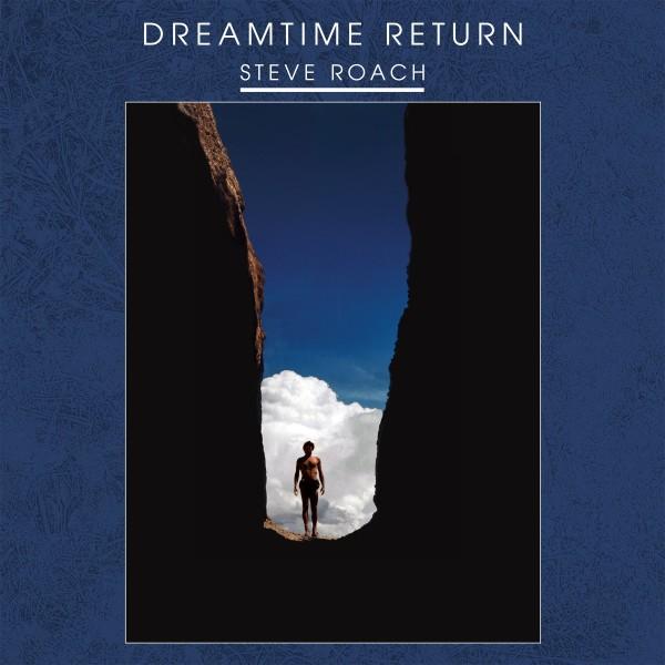 STEVE ROACH   Dreamtime Return (Telephone Explosion Records)
