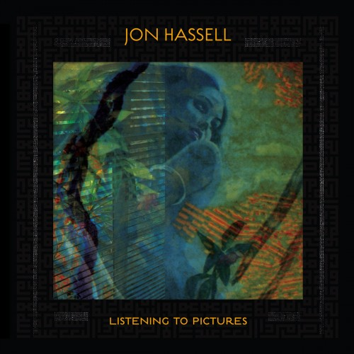 JON HASSELL | Listening To Pictures (Ndeya) - CD/LP