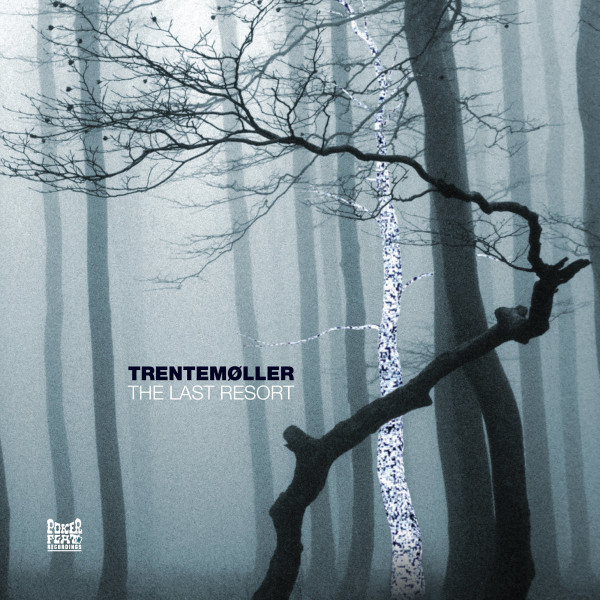 TRENTEMOLLER | The Last Resort (Poker Flat) – 3xLP