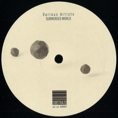 VARIOUS ARTISTS | Submerged World (Substrato) - EP