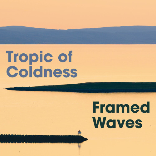 TROPIC OF COLDNESS | Framed Waves (Glacial Movements) - CD