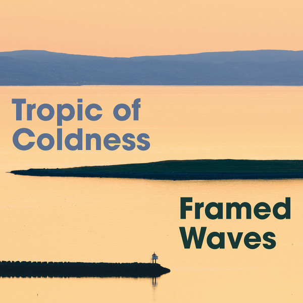 TROPIC OF COLDNESS | Framed Waves (Glacial Movements) – CD