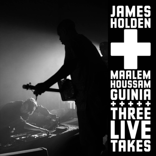 JAMES HOLDEN + MAALEM HOUSSAM GUINIA | Three Live Takes (Border Community) - EP