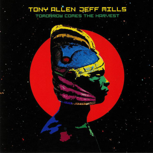 TONY ALLEN & JEFF MILLS | Tomorrow Comes The Harvest (Blue Note Lab) - EP
