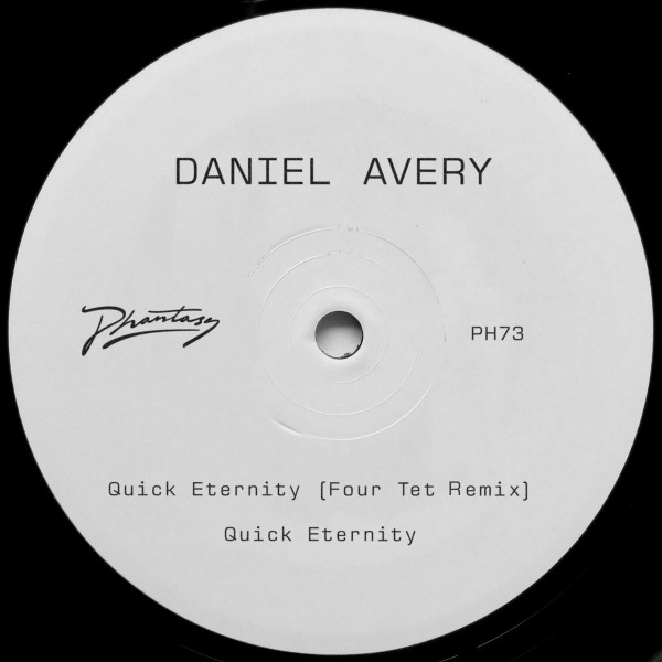 DANIEL AVERY | Quick Eternity (Four Tet Remix) – EP