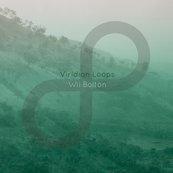 WIL BOLTON | Viridian Loops (TXT Recordings) – CD