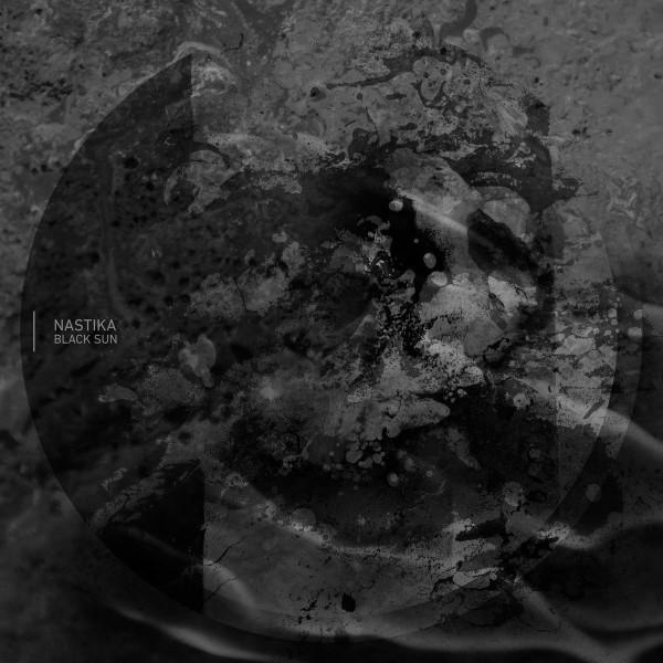 NASTIKA | Black Sun (Horo) – EP