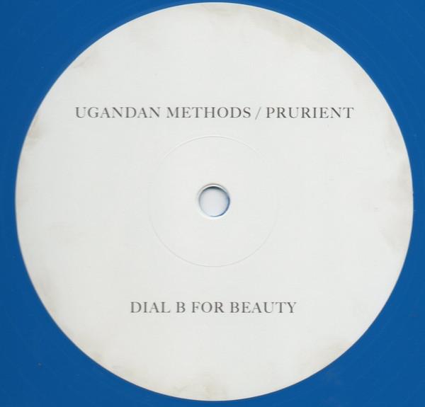 UGANDAN METHODS / PRURIENT | Dial B For Beauty (Downwards) – EP