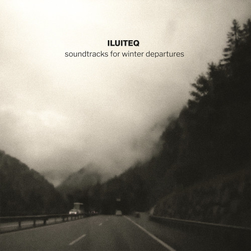 ILUITEQ | Soundtracks For Winter Departures (TXT Recordings) - CD