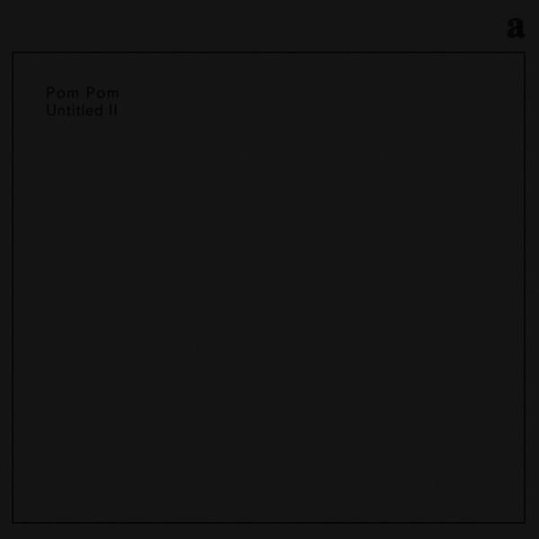 POM POM | Untitled ll (A-TON) – 2xLP