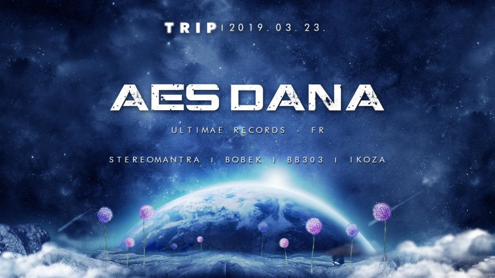 AES DANA | Live at Trip Boat (Budapest) - 23/03/2019