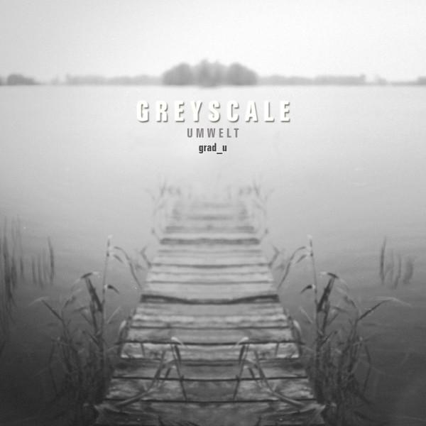 GRAD_U | Umwelt (Greyscale) – CD