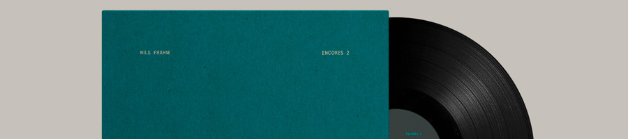 NILS FRAHM | Encores 2 (Erased Tapes Records)