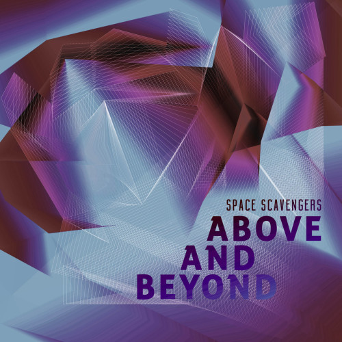 SPACE SCAVENGERS | Above & Beyond (Cold Tear Records) - CD