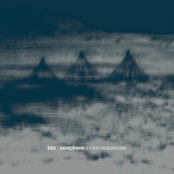 HIA & BIOSPHERE | Polar Sequences (Biophon Records) – CD/2xLP