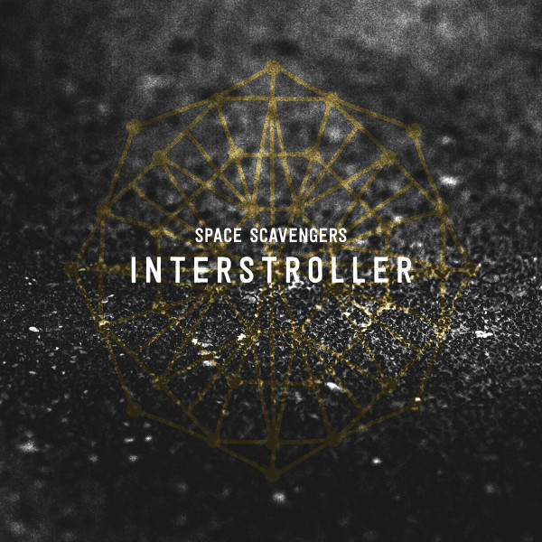SPACE SCAVENGERS | Interstroller / Out Hear (Cold Tear Records)