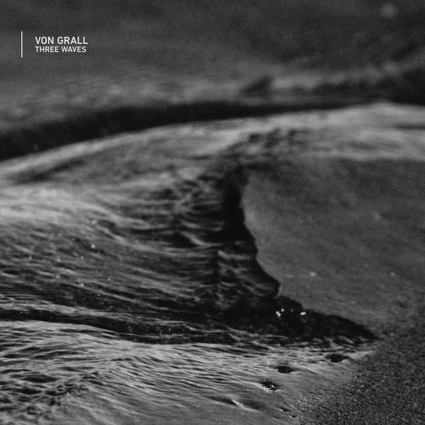 VON GRALL | Three Waves (Horo) – EP