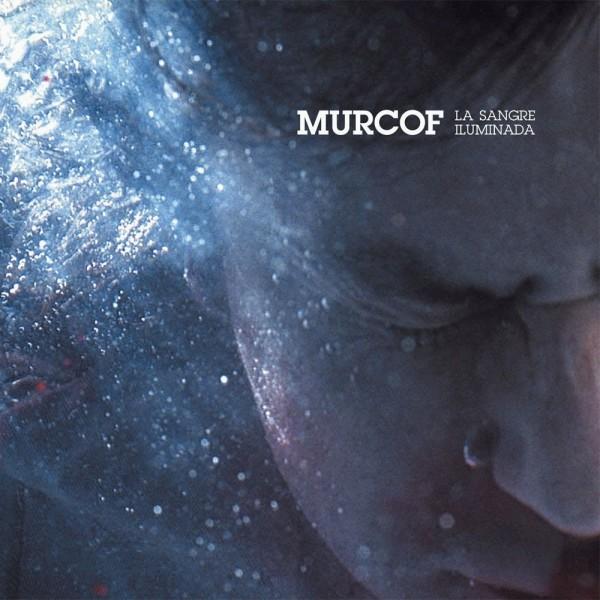 MURCOF | La Sangre Iluminada (Infiné) – LP