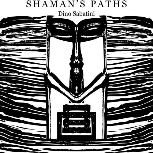 DINO SABATINI | Shaman's Paths (Outis Music) - 2xLP