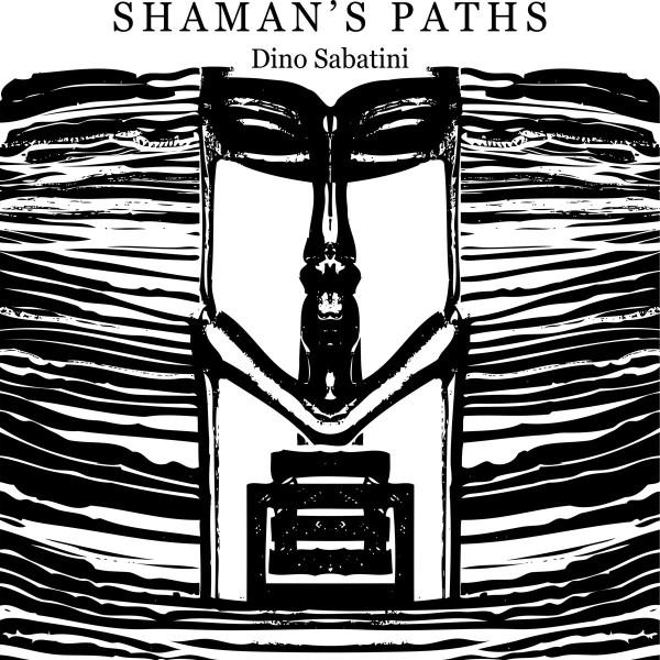 DINO SABATINI | Shaman's Paths (Outis Music) – 2xLP