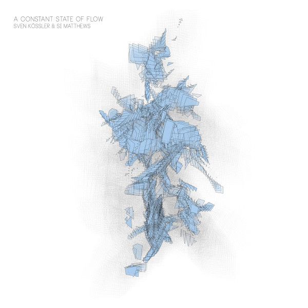 SVEN KÖSSLER & SI MATTHEWS | A Constant State Of Flow – CD