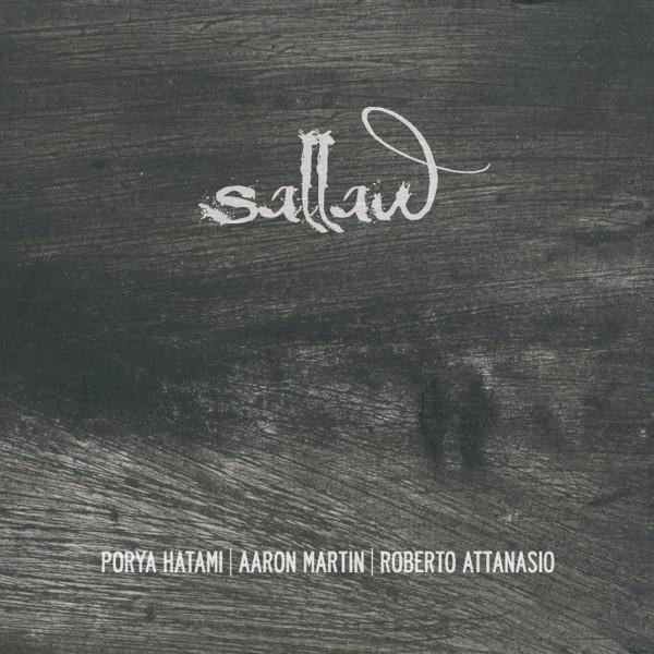 PORYA HATAMI / AARON MARTIN / ROBERTO ATTANASIO   Sallaw – CD