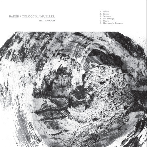BAKER / COLOCCIA / MUELLER | See Through (Gizeh Records) - LP