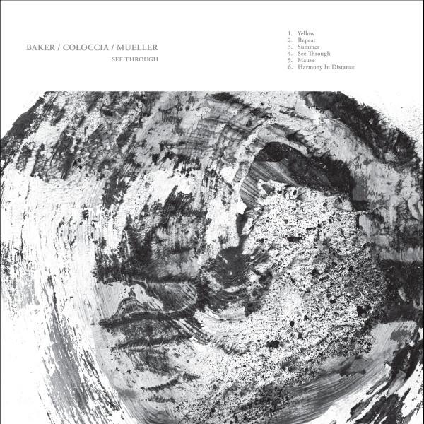 BAKER / COLOCCIA / MUELLER | See Through (Gizeh Records) – LP