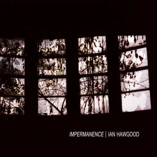 IAN HAWGOOD | Impermanence (Slowcraft Records) - CD