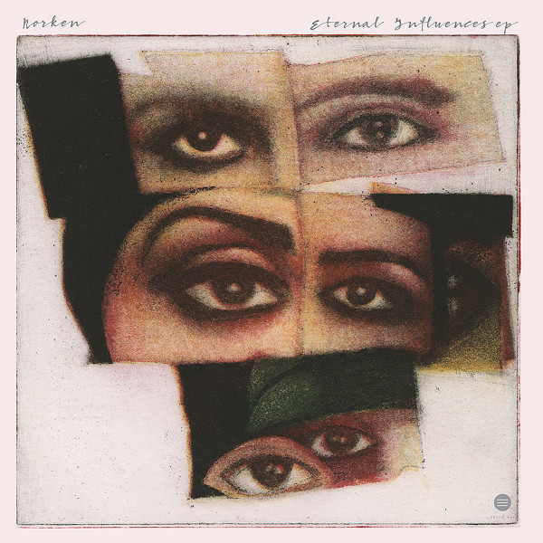 NORKEN | Eternal Influences (Third Ear Recordings) – EP