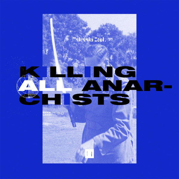 TAKAAKI ITOH | Killing All Anarchists (Oaks) – EP
