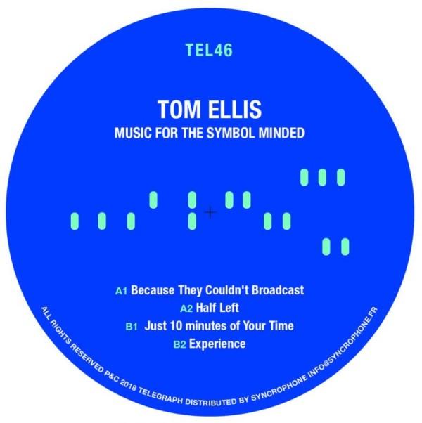 TOM ELLIS | Music For The Symbol Minded (Telegraph) – EP