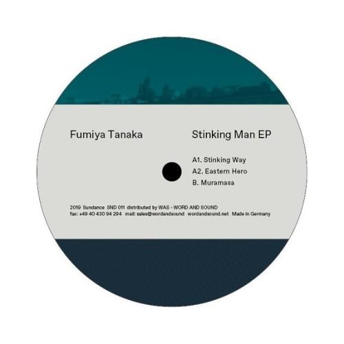 FUMIYA TANAKA | Stinking Man EP (Sundance) - EP