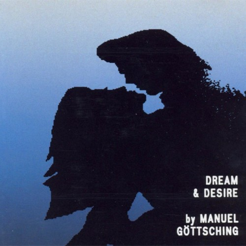 MANUEL GÖTTSCHING | Dream & Desire (MG.ART) - CD